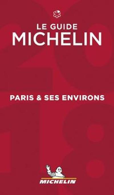 Paris & ses environs - The MICHELIN guide 2018 -