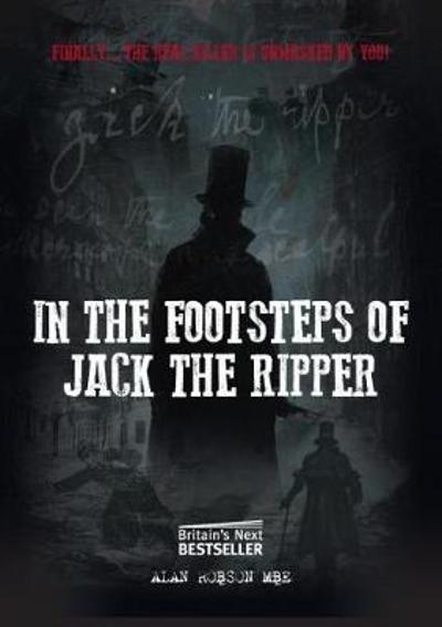 In the Footsteps of Jack the Ripper - Alan Robson