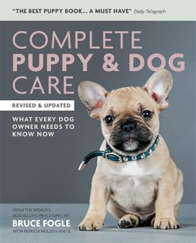Complete Puppy & Dog Care - Bruce Fogle