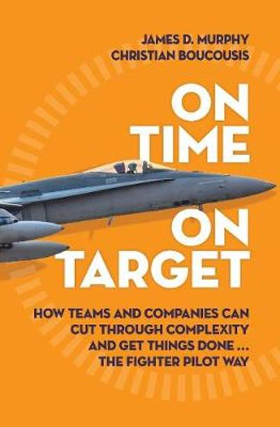 On Time On Target - James D. Murphy