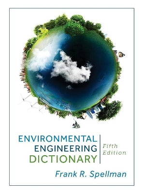 Environmental Engineering Dictionary - Frank R. Spellman