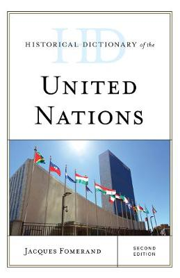 Historical Dictionary of the United Nations - Jacques Fomerand