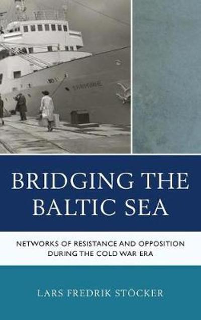 Bridging the Baltic Sea - Lars Fredrik Stoecker