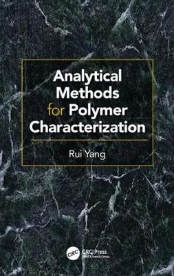 Analytical Methods for Polymer Characterization - Rui Yang