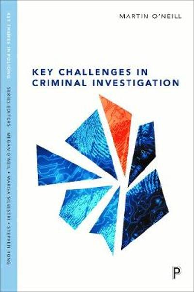 Key Challenges in Criminal Investigation - Martin O'Neill