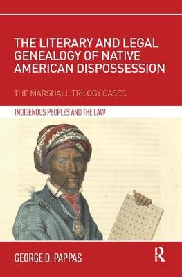 The Literary and Legal Genealogy of Native American Dispossession - George D. Pappas