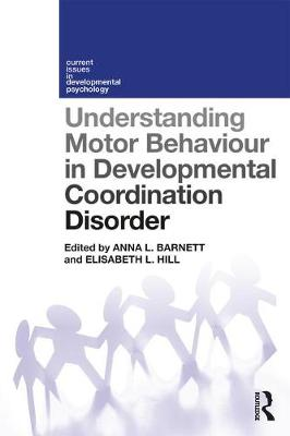 Understanding Motor Behaviour in Developmental Coordination Disorder - Anna Barnett