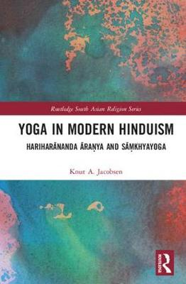 Yoga in Modern Hinduism - Prof Dr Knut A. Jacobsen