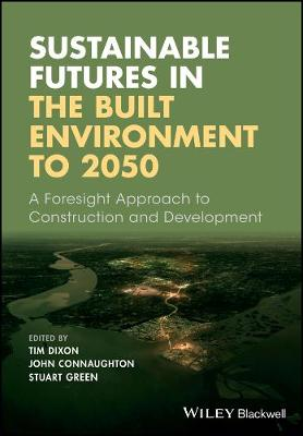 Sustainable Futures in the Built Environment to 2050 - Tim Dixon