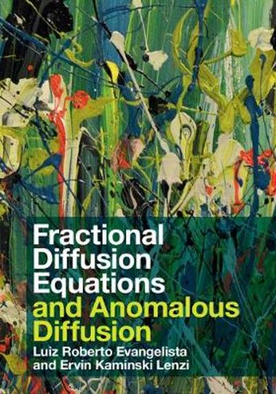 Fractional Diffusion Equations and Anomalous Diffusion - Luiz Roberto Evangelista