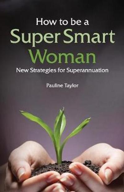 How to be a Super Smart Woman - Pauline Taylor