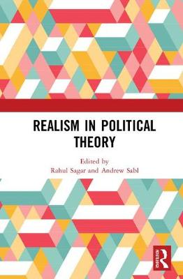 Realism in Political Theory - Rahul Sagar