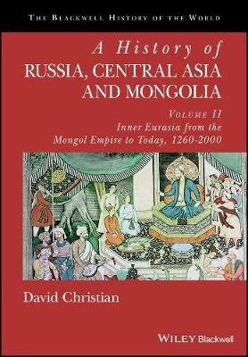 A History of Russia, Central Asia and Mongolia, Volume II - David Christian