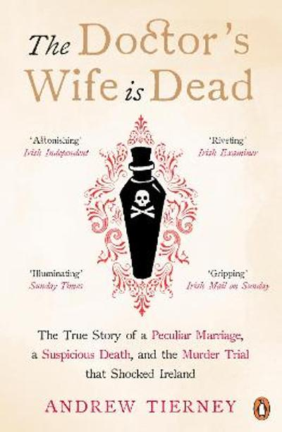The Doctor's Wife Is Dead - Andrew Tierney