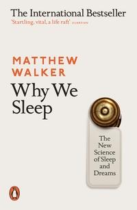 Why we sleep - Matthew P. Walker