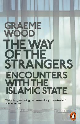 The Way of the Strangers - Graeme Wood