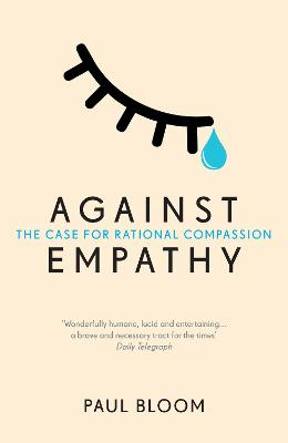 Against Empathy - Paul Bloom