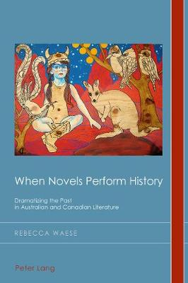 When Novels Perform History - Rebecca Waese