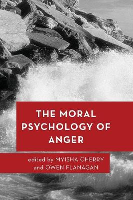 The Moral Psychology of Anger - Myisha Cherry