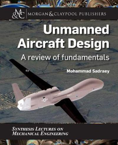 Unmanned Aircraft Design - Mohammad Sadraey