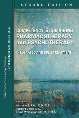 Competency in Combining Pharmacotherapy and Psychotherapy - Michelle B. Riba