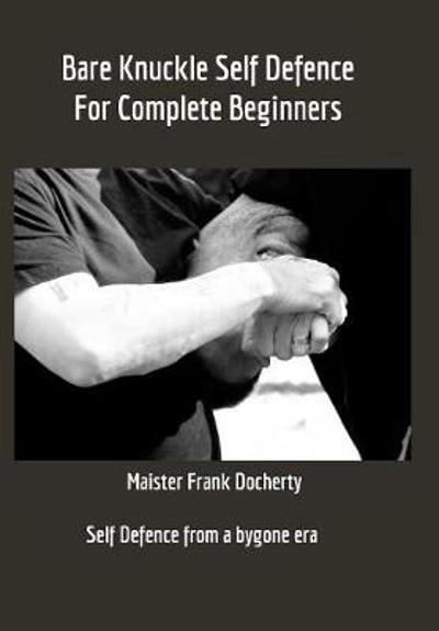 Bare Knuckle Self Defence - Frank Docherty