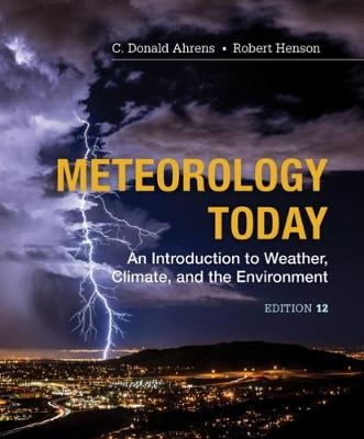 Meteorology Today: Introductory Weather Climate & Environment - Robert Henson