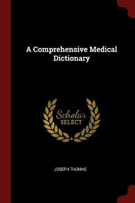 A Comprehensive Medical Dictionary - Joseph Thomas