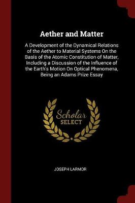 Aether and Matter - Joseph Larmor