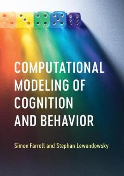 Computational Modeling of Cognition and Behavior - Simon Farrell