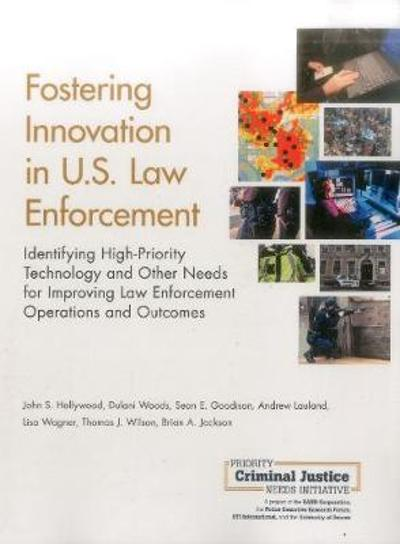 Fostering Innovation in U.S. Law Enforcement - John S Hollywood