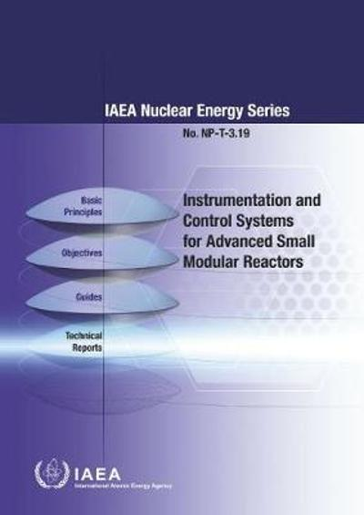 Instrumentation and Control Systems for Advanced Small Modular Reactors - IAEA