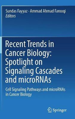 Recent Trends in Cancer Biology: Spotlight on Signaling Cascades and microRNAs - Sundas Fayyaz