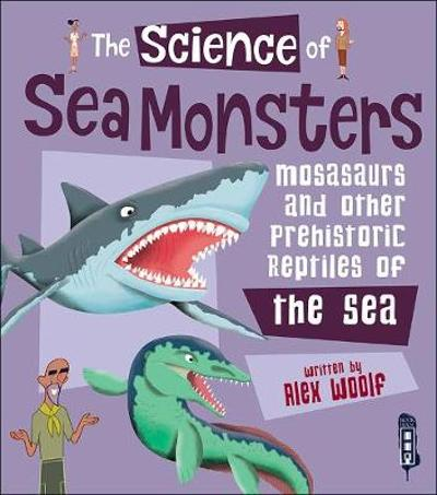 The Science of Sea Monsters - Alex Woolf