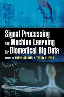 Signal Processing and Machine Learning for Biomedical Big Data - Ervin Sejdic