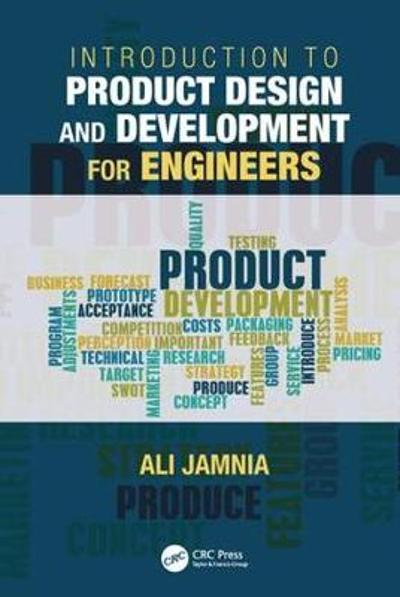 Introduction to Product Design and Development for Engineers - Dr. Ali Jamnia