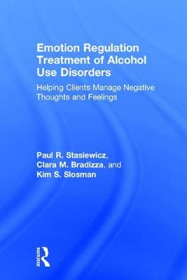 Emotion Regulation Treatment of Alcohol Use Disorders - Paul R. Stasiewicz