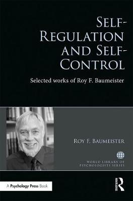 Self-Regulation and Self-Control - Roy Baumeister