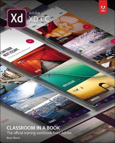 Adobe XD CC Classroom in a Book (2018 release) - Brian Wood