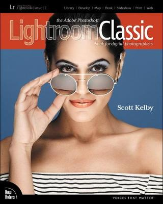 The Adobe Photoshop Lightroom Classic CC Book for Digital Photographers - Scott Kelby
