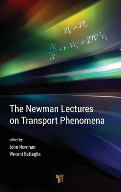The Newman Lectures on Transport Phenomena - John S. Newman