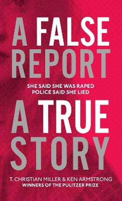 A False Report - T. Christian Miller