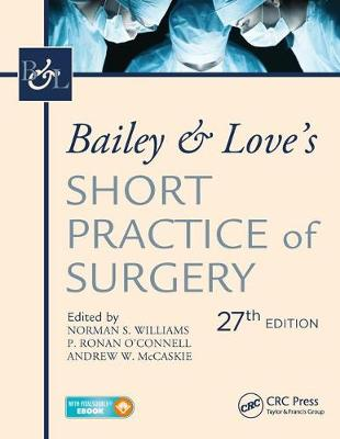 Bailey & Love's Short Practice of Surgery, 27th Edition - Norman Williams