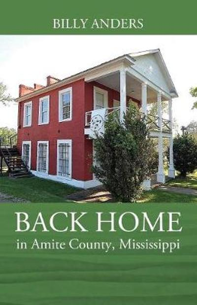 Back Home in Amite County, Mississippi - Billy Anders