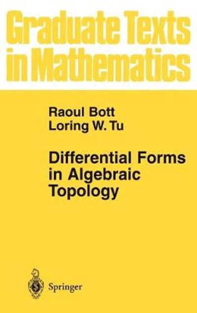 Differential Forms in Algebraic Topology - Raoul Bott