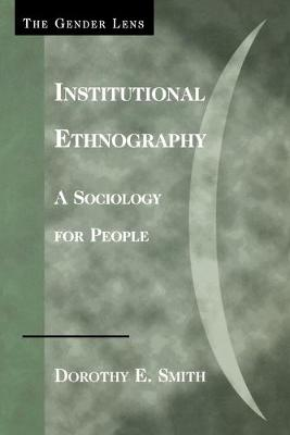 Institutional Ethnography - Dorothy E. Smith