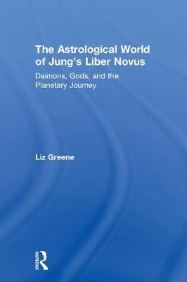 The Astrological World of Jung's 'Liber Novus' - Liz Greene