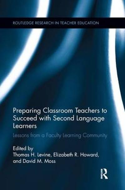 Preparing Classroom Teachers to Succeed with Second Language Learners - Thomas Levine
