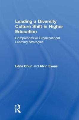 Leading a Diversity Culture Shift in Higher Education - Edna Chun