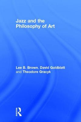 Jazz and the Philosophy of Art - Lee Brown